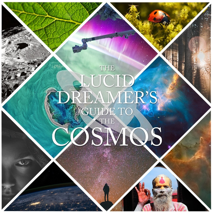 The Lucid Dreamer's Guide to the Cosmos by Daniel Love