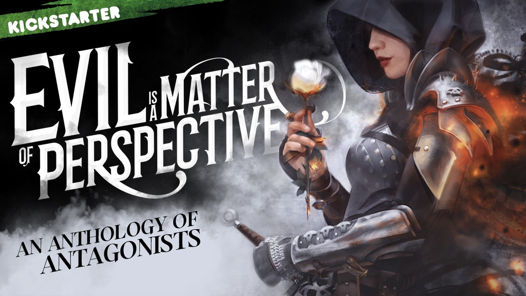 Evil is a Matter of Perspective: An Anthology of Antagonists project video thumbnail