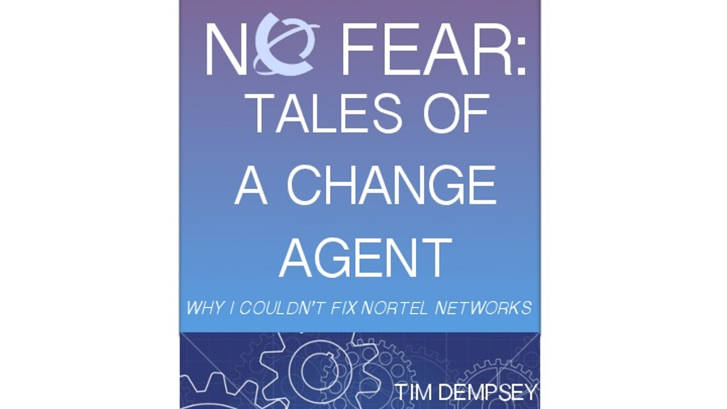 No Fear! Tales of a Change Agent: Why I Couldn't Fix Nortel! project video thumbnail