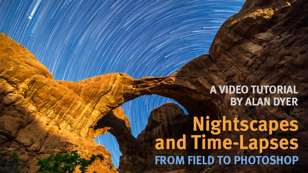 Nightscapes and Time-Lapses: From Field to Photoshop project video thumbnail