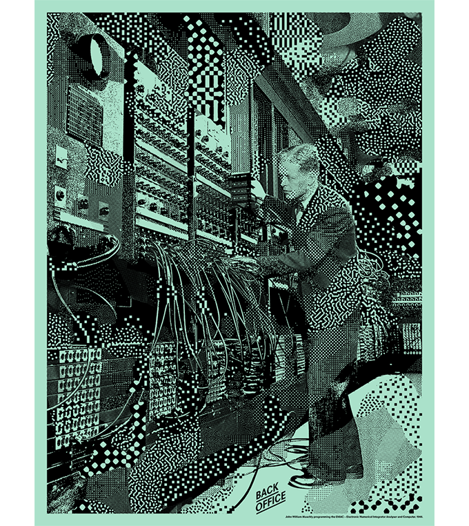 Affiche sérigraphiée / Silkscreened poster Back Office 60 x 80 cm : John William Mauchly programming the ENIAC — Electronic Numerical Integrator Analyser and Computer, 1946.