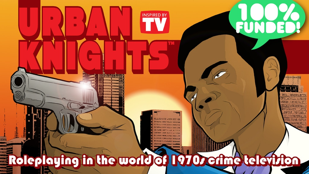 URBAN KNIGHTS: 1970s Crime TV Roleplaying! project video thumbnail
