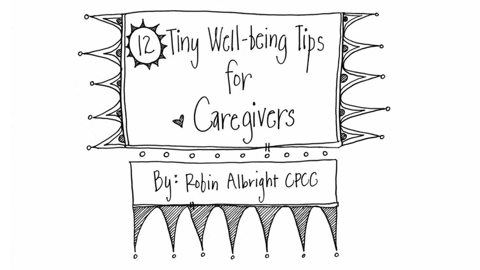 12 Tiny Well-being Tips for Caregivers: A Workbook by
