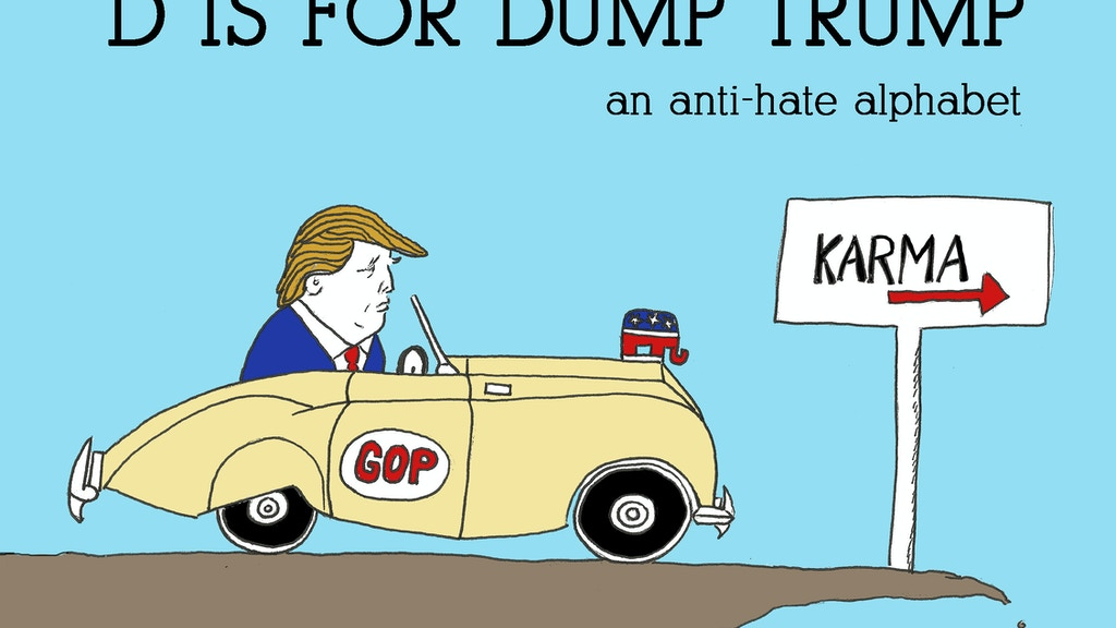 D is for Dump Trump - An Anti-Hate Alphabet Book project video thumbnail