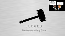 JUDGED...The Irreverent Party Game