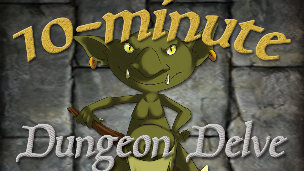 Project image for Ten-minute Dungeon Delve (Canceled)