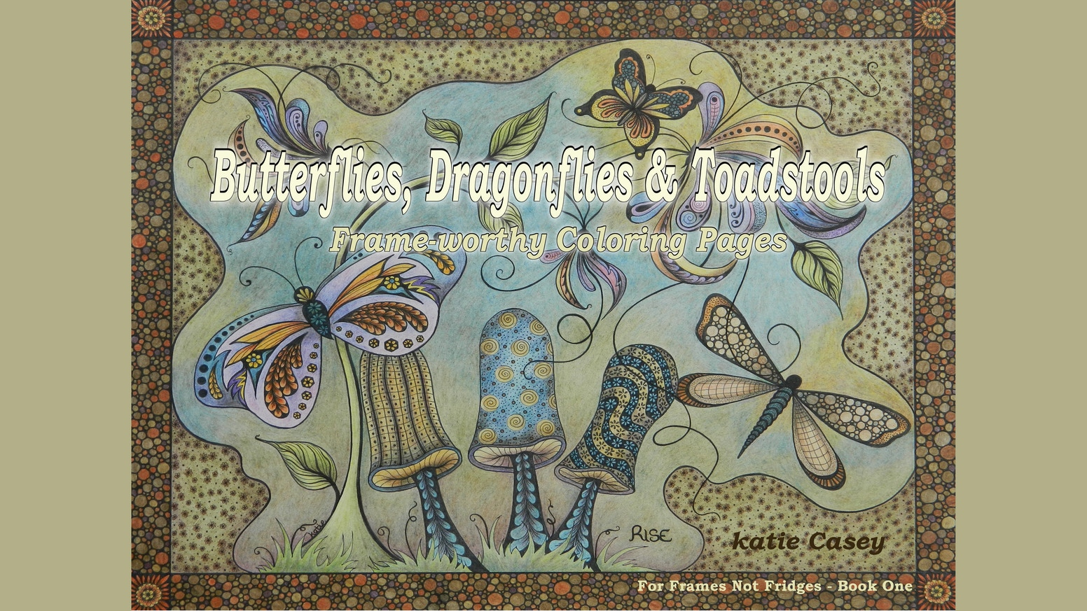 Butterflies, Dragonflies & Toadstools - Adult Coloring Book by katie ...