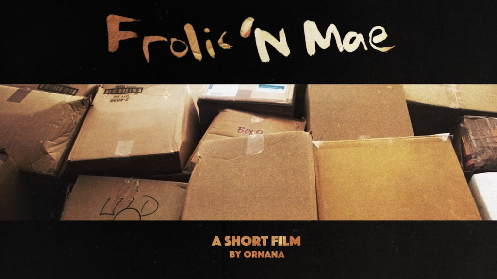 Frolic 'n Mae—A New Short Film from Ornana project video thumbnail