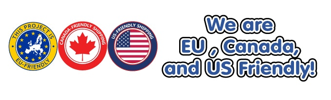 We are EU, Canada and US friendly!