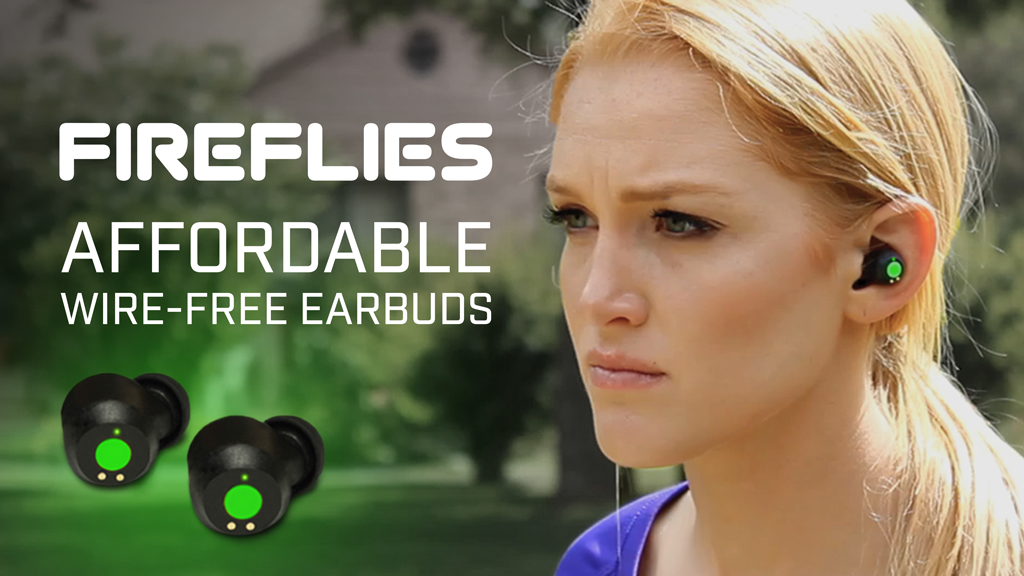 FireFlies - Truly Wire-Free Earbuds - Music Without Limits! project video thumbnail