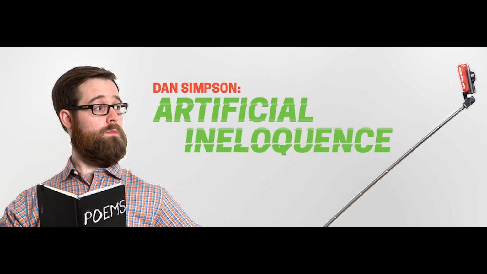 artificial ineloquence a fringe spoken word show by dan simpson kickstarter. Black Bedroom Furniture Sets. Home Design Ideas