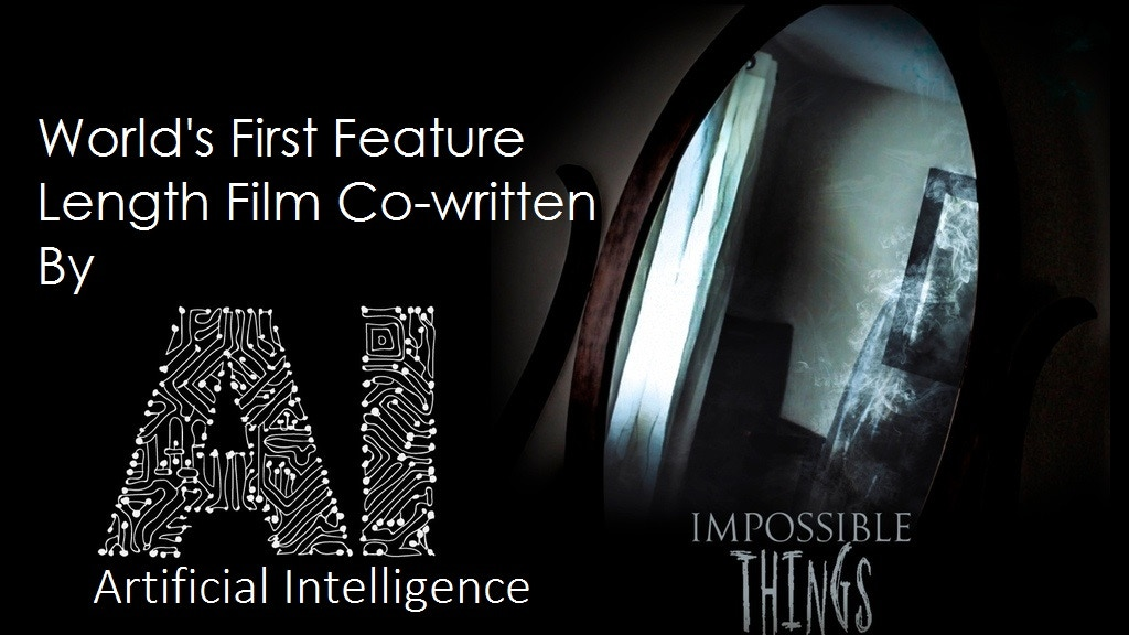 IMPOSSIBLE THINGS-World's First A.I. Co-written Feature Film project video thumbnail