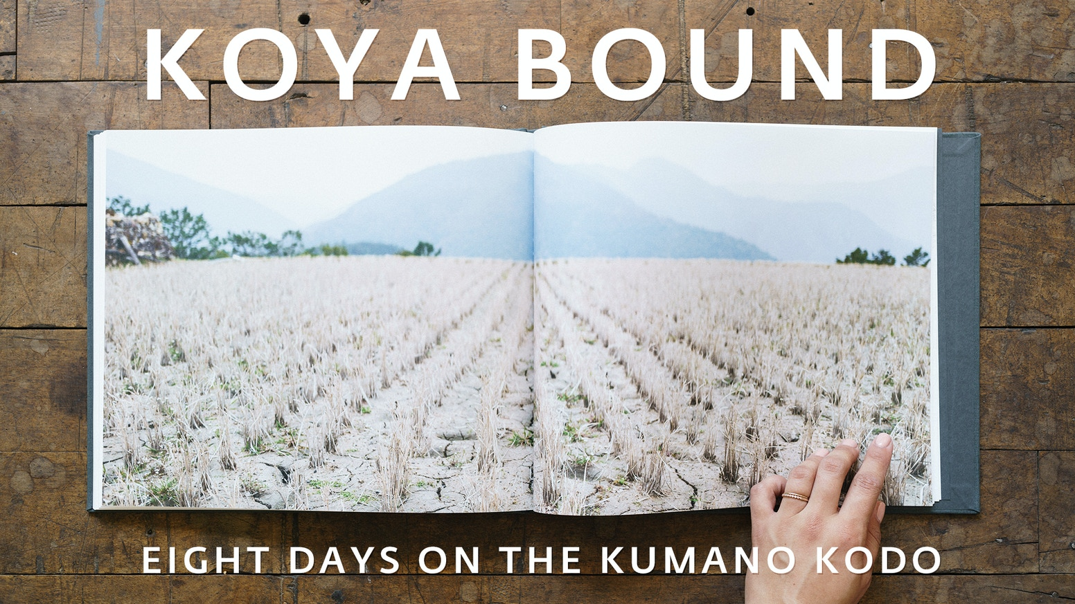 Koya Bound: A book of photography from Japan's Kumano Kodo world heritage pilgrimage walk.