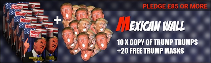 Pledge level 4: £85 is the ultimate upsell! It gets you 10 games and 20 masks. That's a mini Trump army.