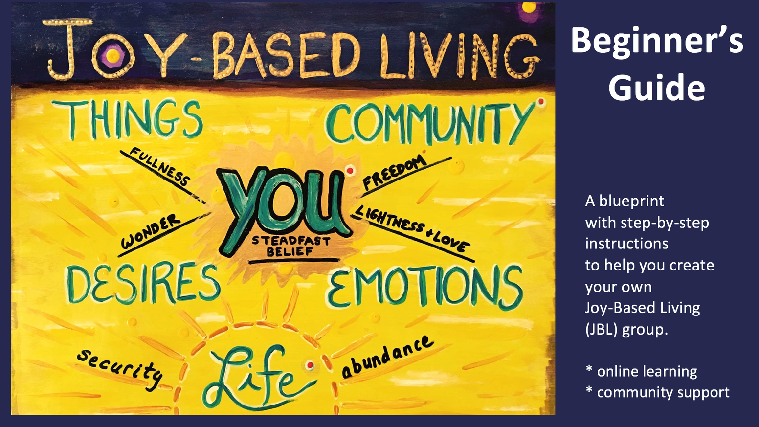 How to create your own Joy-Based Living Empowerment Group: An incubator for your radiant self.