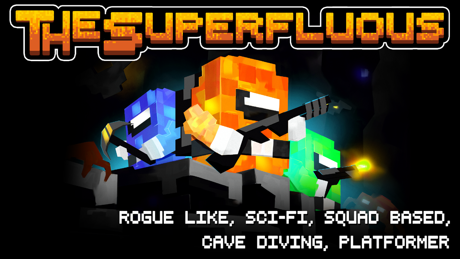 The [Soo-pur-floo-uh s] is a cave-diving, sci-fi, squad based, rogue, platformer with jet packs, and a fun story. PC DEMO AVAILABLE