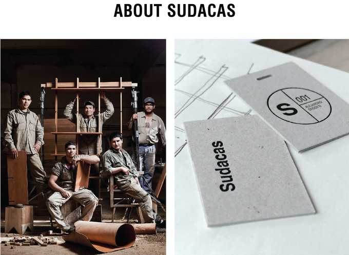 SUDACAS brings the traditions, values, and culture of South America to the rest of the world in the shape of beautifully designed furniture and objects.