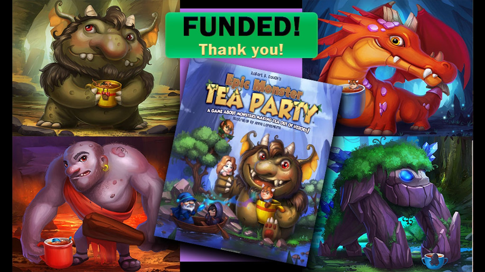 A 20-minute, family-fun, fantasy, tabletop game about thirsty monsters making tasty tea out of yummy heroes! (Up to 4 players, but an expansion funded on Kickstarter in 2020 that now allows you to play with up to 6 players!)