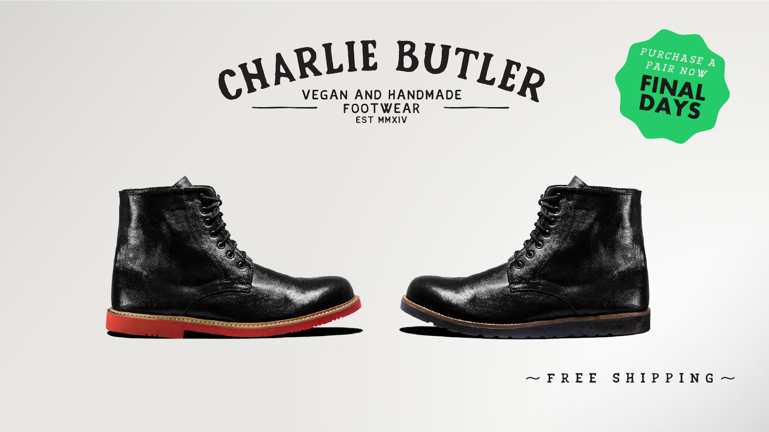 Charlie Butler shoes & boots are extremely comfortable, handmade and vegan. From $135 USD with free worldwide shipping. Our Kickstarter has ended. Click the blue link below to purchase a pair from our online store.