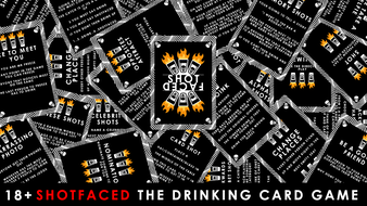 SHOTFACED- The drinking card game
