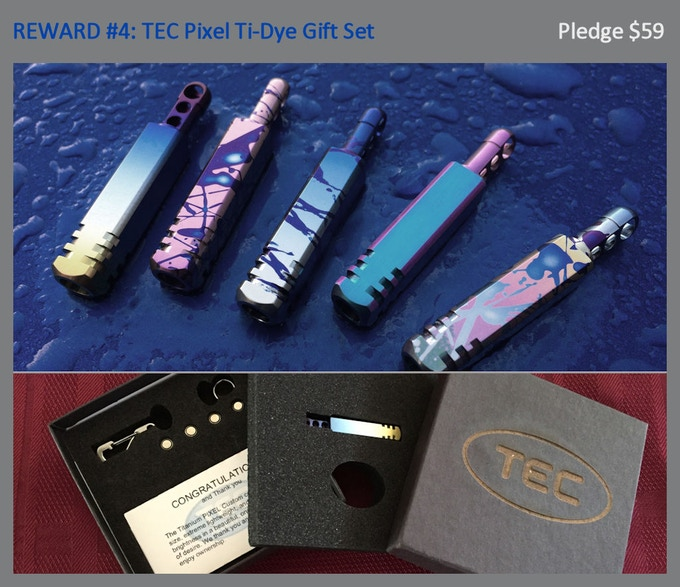 Reward #4: Pixel Ti-Dye (hand processed anodized finish - your choice), TEC Python Clip, Split ring, 4 sets of batteries, Gift Packaging