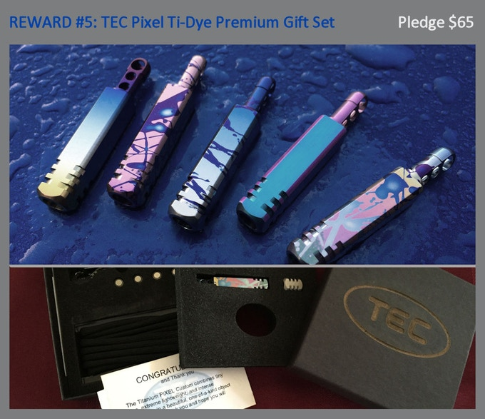 Reward #5: Pixel Ti-Dye Gift Set (hand processed anodized finish - your choice), TEC Python Clip, Split ring, TEC Ti Lanyard Bead, Tactical Cord, 4 sets of batteries, Gift Packaging