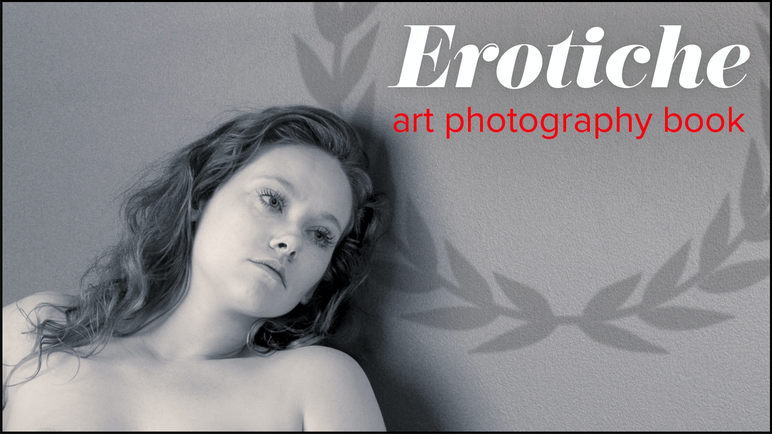 Erotiche is a two-volume art photobook that explores and celebrates sensual photography. Artistic, but intended for a mature audience.
