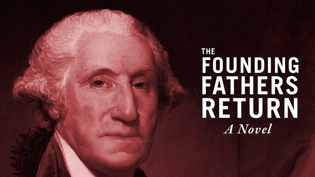 Project image for The Founding Fathers Return: A Novel