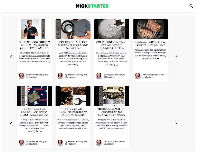 Click here to visit our 7 successful past campaigns and see the faith supporters put in our vision for a new Australian cookware industry based on innovation, quality, health, and durability.