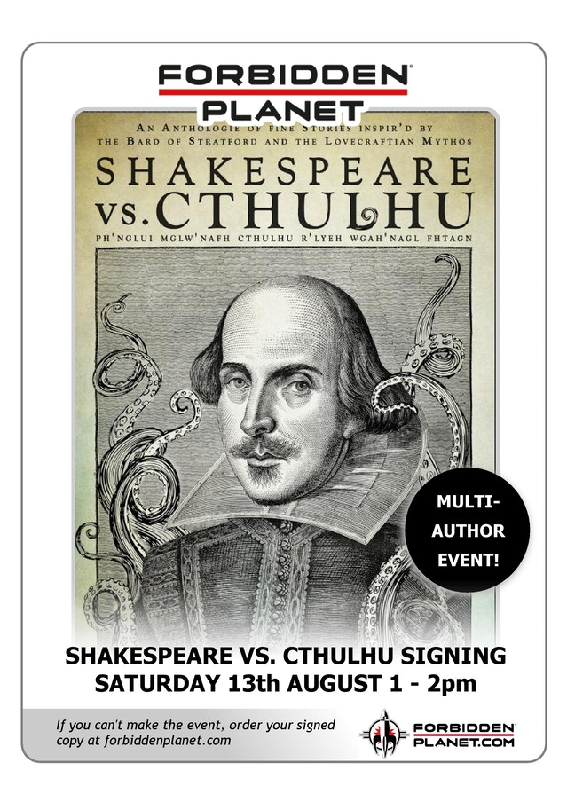 Come and join us at Forbidden Planet for the official launch of Shakespeare Vs Cthulhu!