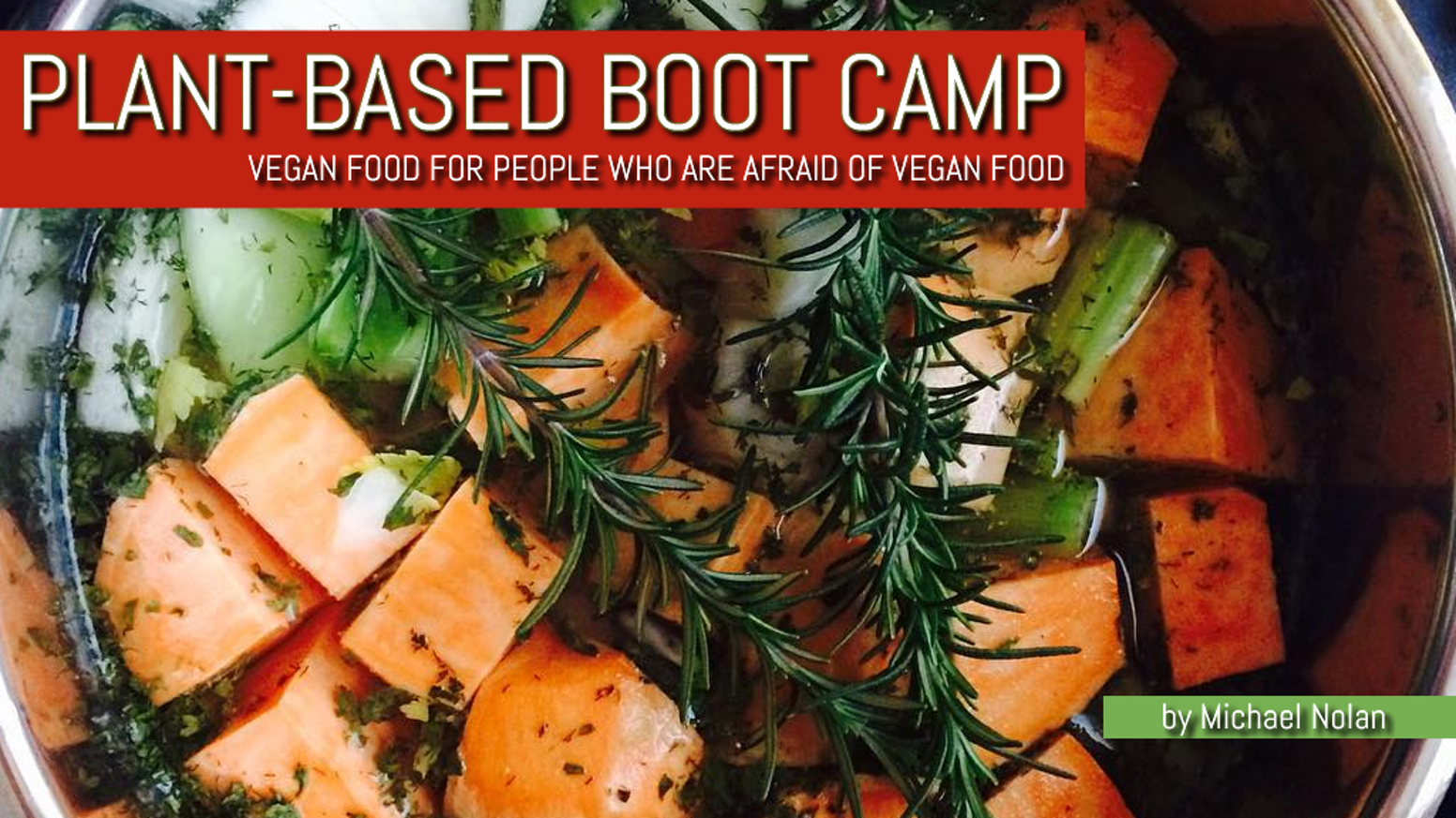 Plant based boot camp vegan cookbook project by michael nolan plant based boot camp is the vegan cookbook for people who are afraid of vegan food over 200 delicious recipes with full color photos forumfinder Choice Image