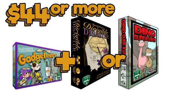 Gadgeteers, all unlocked stretch goals, and either Dino Dude Ranch or Dirigible Disaster.