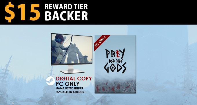 $15 Backer = PC Digital Copy of the game, to be delivered via Steam upon release.
