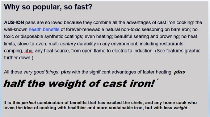 * Apologies for going all 'old-school bold' here, but this is such an important advance in iron cooking that it needs to be loud and clear: in all our industry experience, NOTHING matches our patent-pending combination of iron cookware benefits.