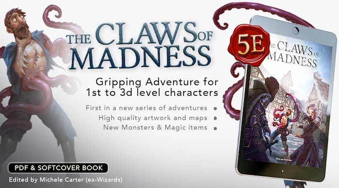 First book in a new series of gripping adventures for 5e with new monsters, magical items and moving story. Edited by Michele Carter (ex-Wizards) Ideal starter for a new campaign, including a story arc suitable for high level players.