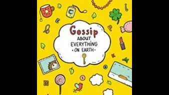 Gossip About Everything On Earth
