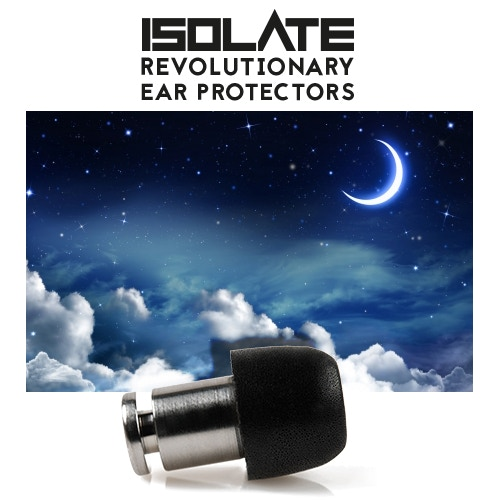 ISOLATE® from unwanted noise for a perfect nights sleep