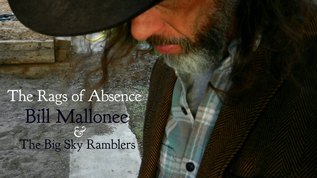 """The Rags of Absence"" / Bill Mallonee & The Big Sky Ramblers project video thumbnail"