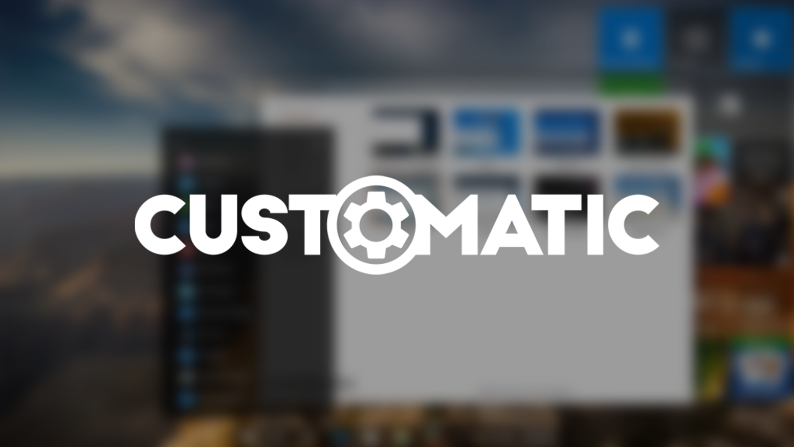 Customatic - Make Windows 10 look and work the way you want  by