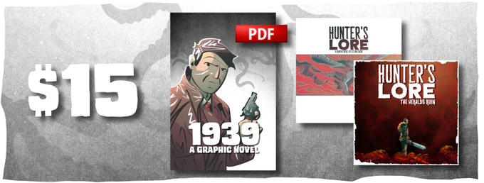 (Digital Copies of 1939 and both Hunter's Lore Graphic Novels)