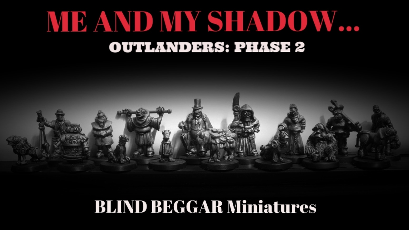 Sci-Fi characters and their sidekicks.If you missed out on this campaign and want to get hold of some it is not too late. Just go to: blindbeggarminiatures.co.uk to see the entire range of what the Beggar has to offer.