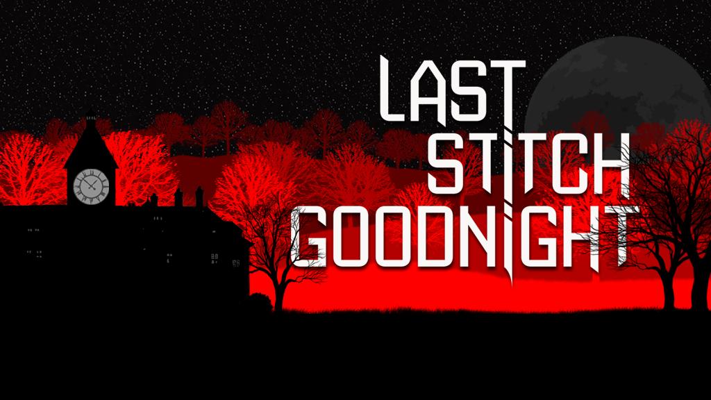 Last Stitch Goodnight project video thumbnail