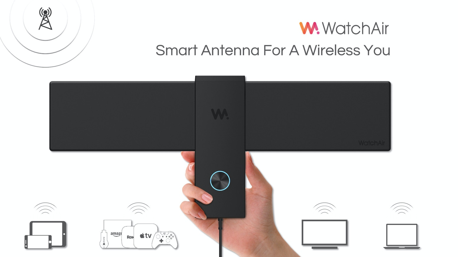 WatchAir, smart antenna, lets you watch/record local live TV on phones, tablets, and streaming boxes/sticks. No wire. No monthly fee.