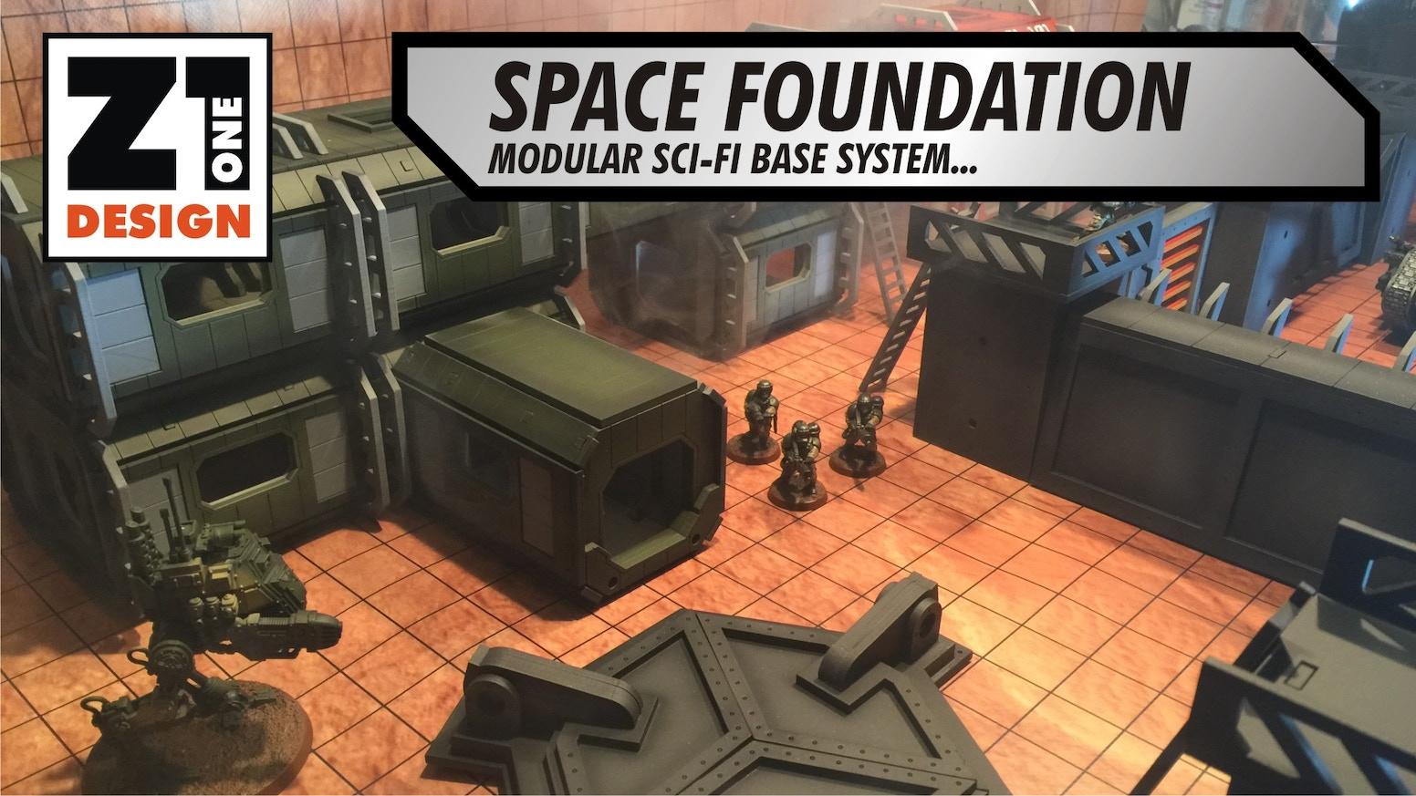 SPACE FOUNDATION 28mm TERRAIN by Jon Stynes — Kickstarter