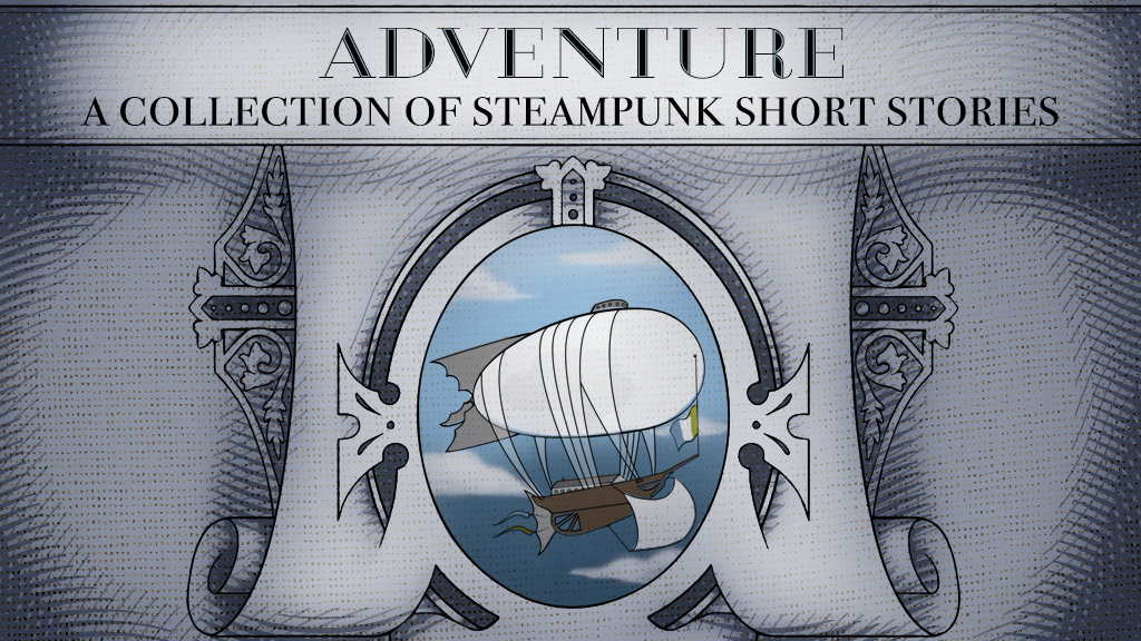 Adventure: A Collection of Steampunk Short Stories project video thumbnail