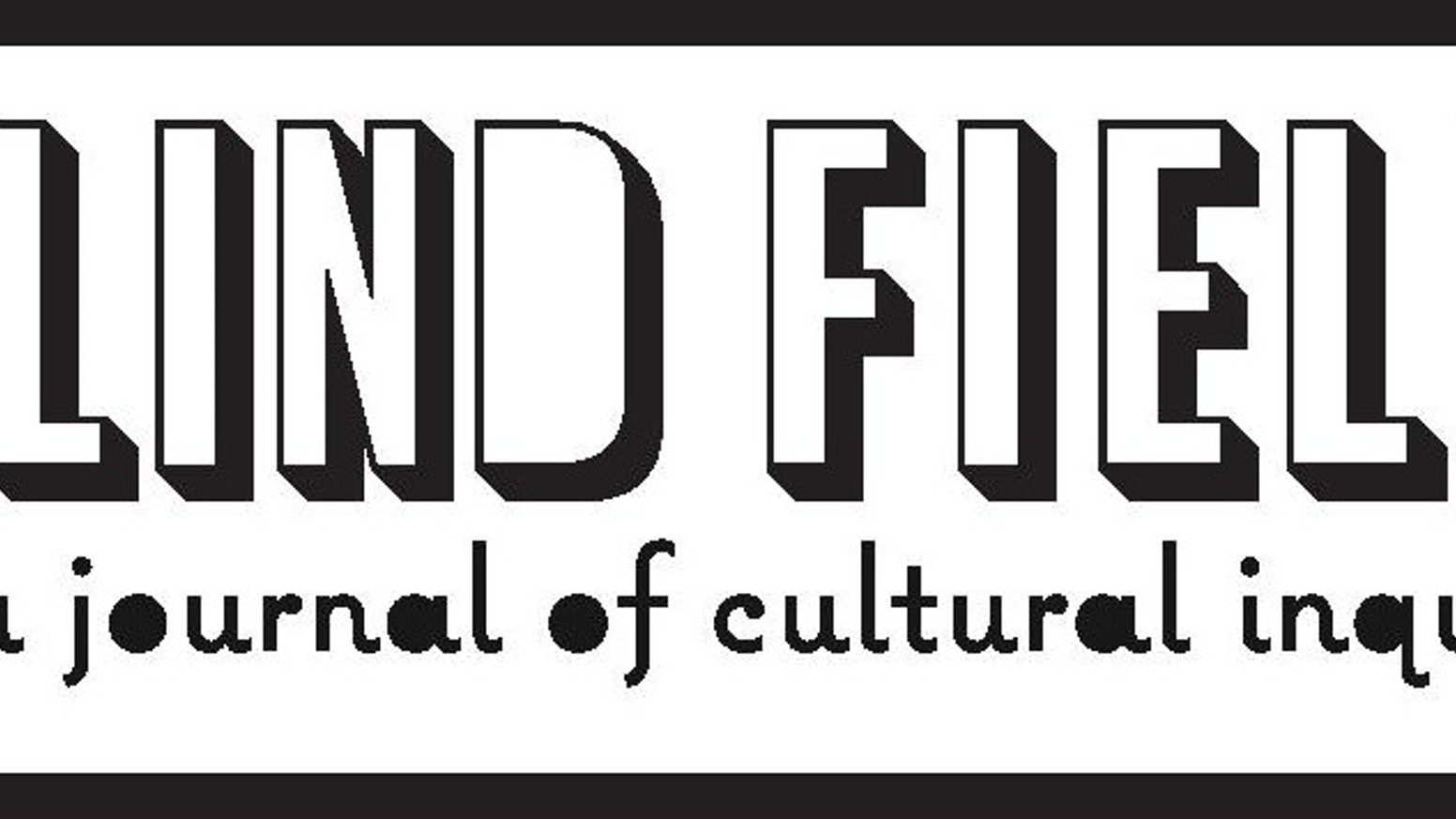 Blind Field: A Journal of Cultural Inquiry by Blind Field