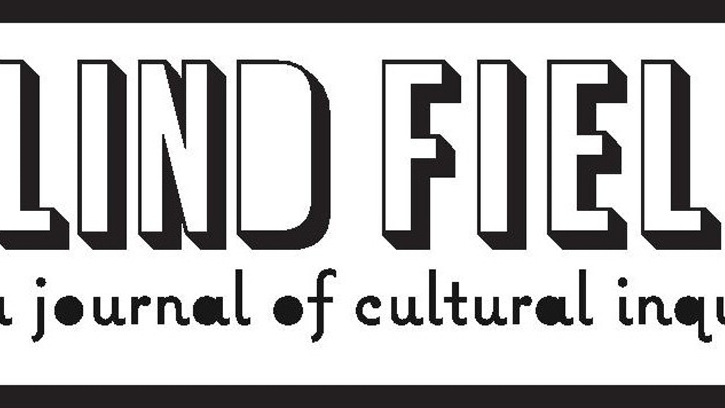 Blind Field: A Journal of Cultural Inquiry project video thumbnail