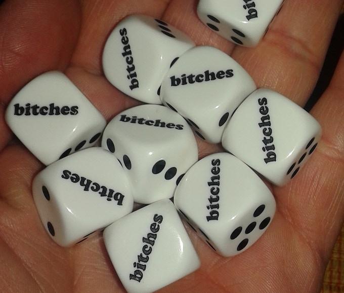 Custom bitches dice