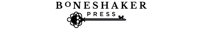 Learn more about Boneshaker Press on our website!