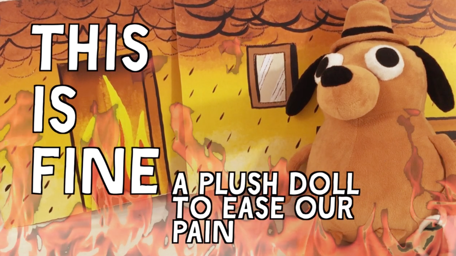 Official plush merch based on the comic/meme that is becoming all too relatable these days. Take the edge off and hug a boy.